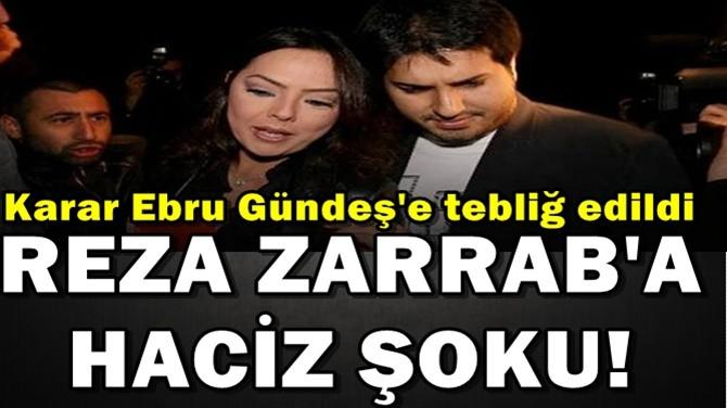 REZA ZARRAB'A HACİZ ŞOKU! KARAR GÜNDEŞ'E TEBLİĞ EDİLDİ