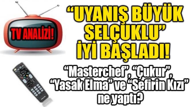 """""""UYANIŞ BÜYÜK SELÇUKLU"""" İYİ BAŞLADI!"""