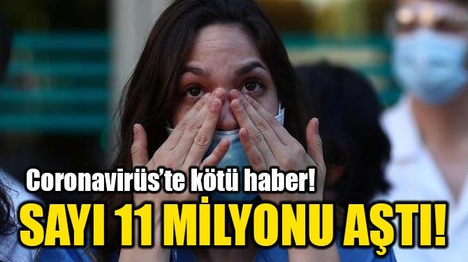 SAYI 11 MİLYONU AŞTI!