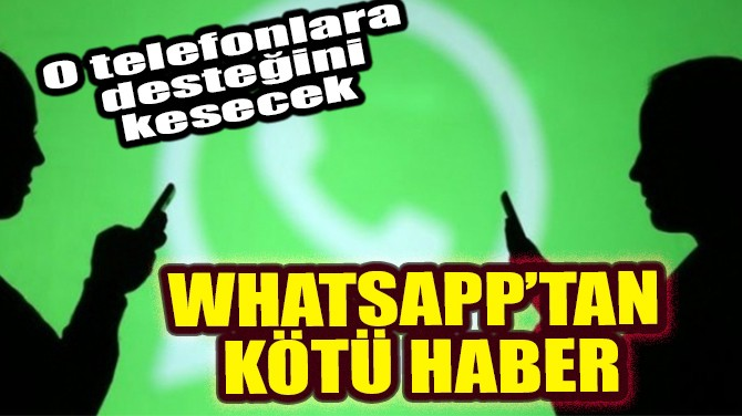 WHATSAPP'TAN KÖTÜ HABER