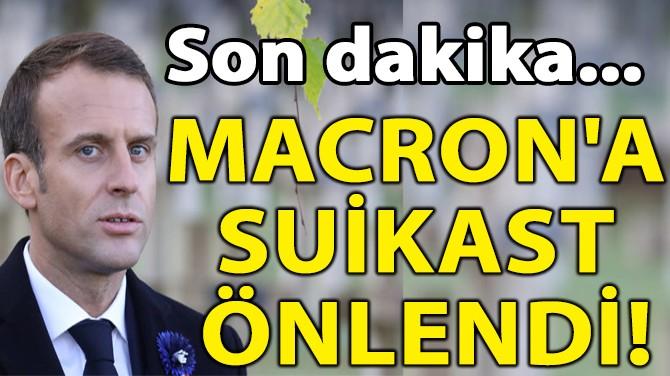 MACRON'A  SUİKAST ÖNLENDİ!