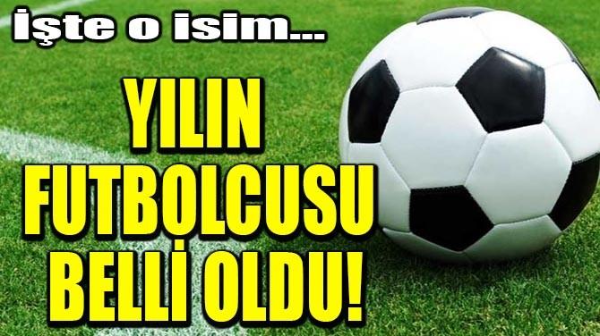 YILIN FUTBOLCUSU BELLİ OLDU!