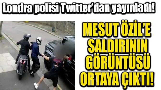 MESUT ÖZİL'E SALDIRININ GÖRÜNTÜSÜ ORTAYA ÇIKTI!