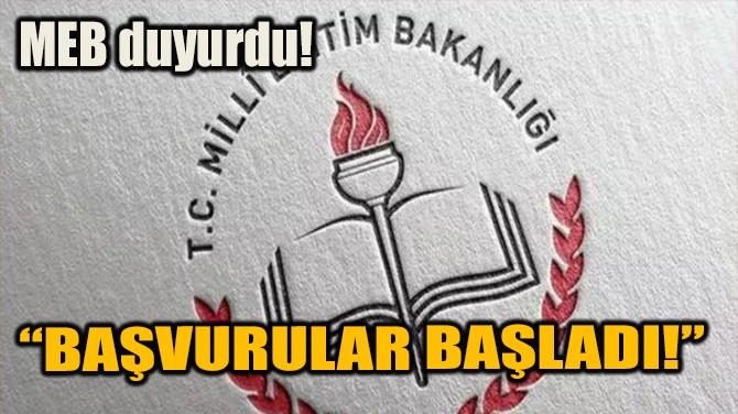 """""""BAŞVURULAR BAŞLADI!"""""""