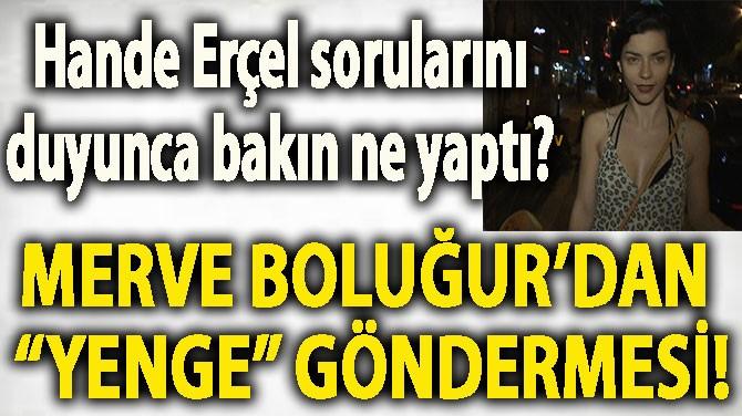 """MERVE BOLUĞUR'DAN """"YENGE"""" GÖNDERMESİ!"""