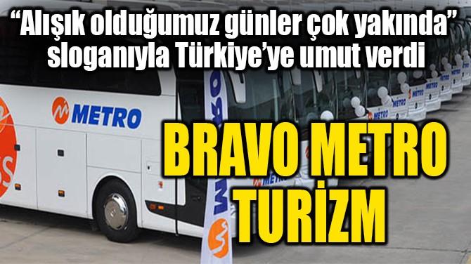 BRAVO METRO TURİZM