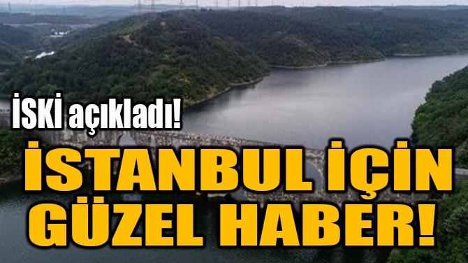 İSTANBUL İÇİN GÜZEL HABER!