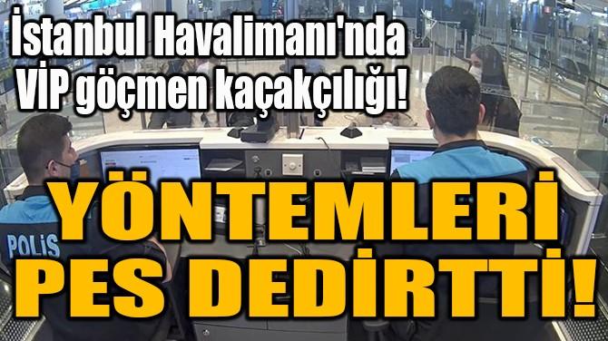 YÖNTEMLERİ  PES DEDİRTTİ!
