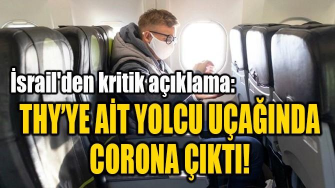 THY'YE AİT YOLCU UÇAĞINDA  CORONA ÇIKTI!