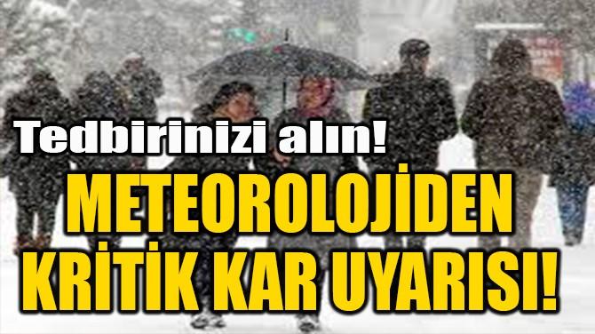 METEOROLOJİDEN KAR UYARISI!