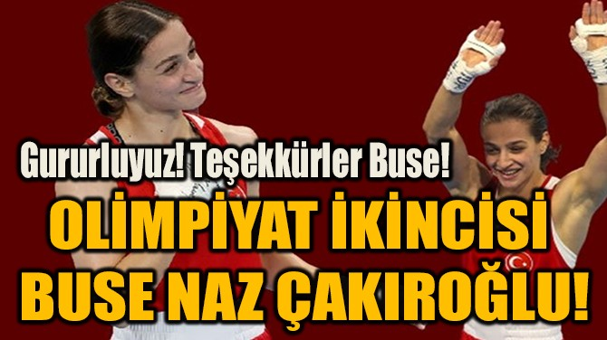 OLİMPİYAT İKİNCİSİ  BUSE NAZ ÇAKIROĞLU!
