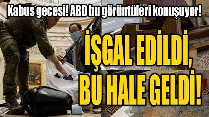 İŞGAL EDİLDİ,  BU HALE GELDİ!