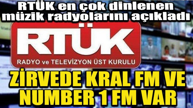 ZİRVEDE KRAL FM VE NUMBER 1 FM VAR