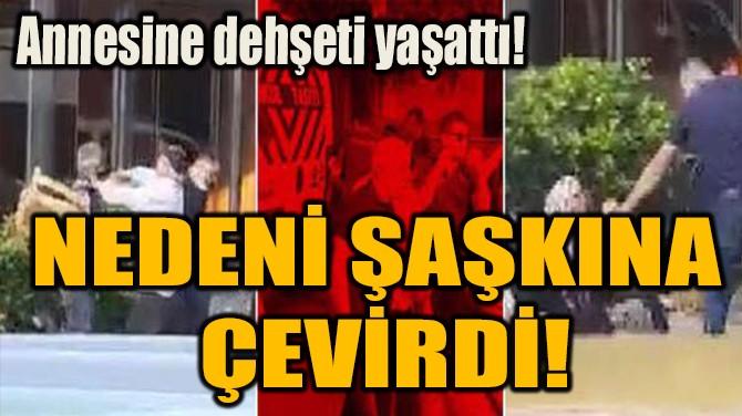 NEDENİ ŞAŞKINA ÇEVİRDİ!