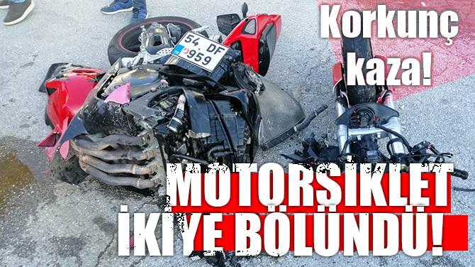 KORKUNÇ KAZA! MOTORSİKLET İKİYE BÖLÜNDÜ!