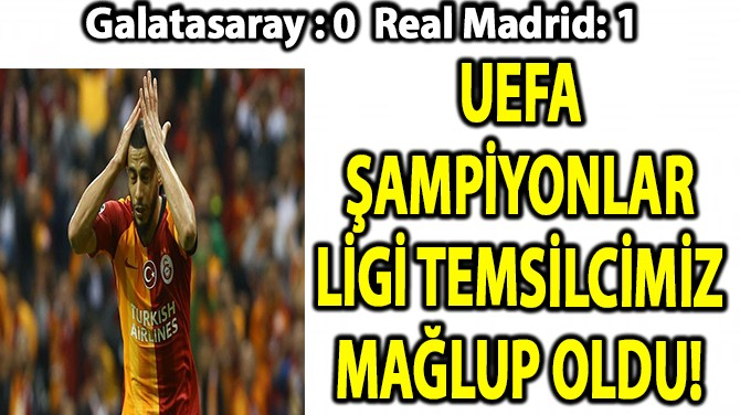 GALATASARAY : 0  REAL MADRİD: 1