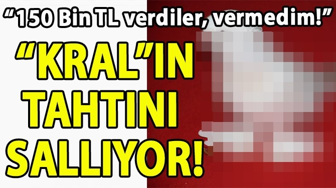 """KRAL""IN TAHTINI SALLIYOR!"