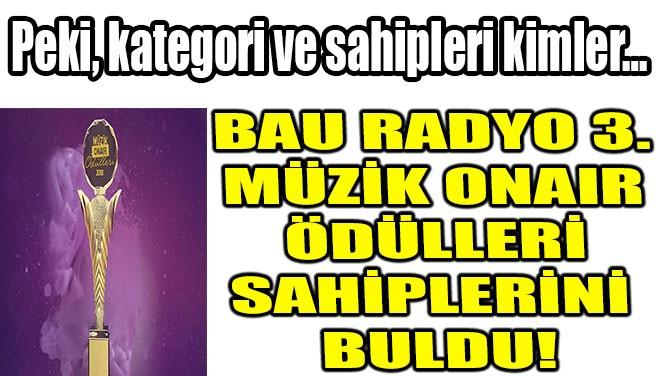 BAU RADYO 3.MÜZİKONAIR ÖDÜLLERİ SAHİPLERİNİ BULDU!