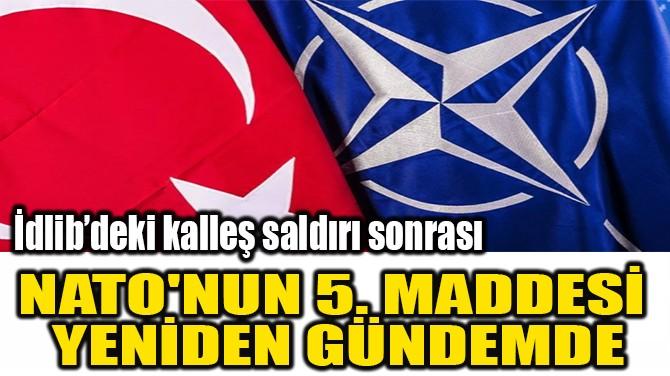 NATO'NUN 5. MADDESİ  YENİDEN GÜNDEMDE
