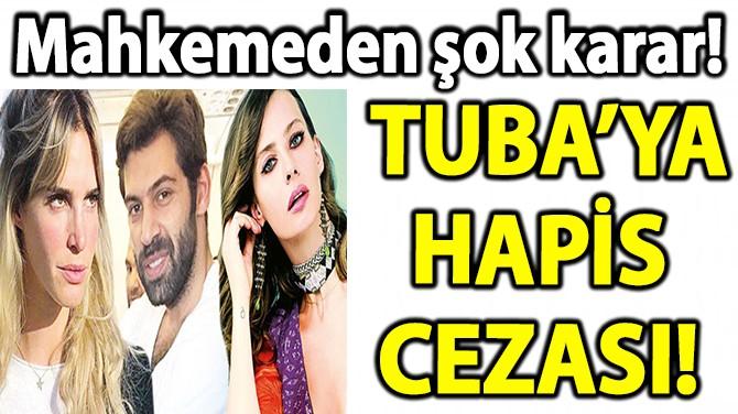 TUBA ÜNSAL VE CANER KARALOĞLU'NA HAPİS CEZASI!