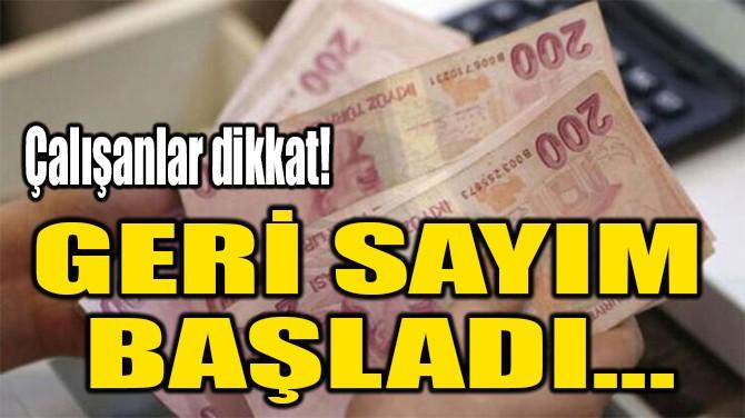 GERİ SAYIM  BAŞLADI...