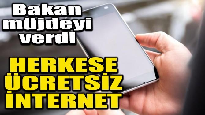 HERKESE ÜCRETSİZ İNTERNET