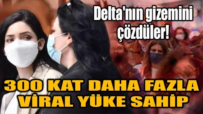 DELTA'NIN GİZEMİNİ ÇÖZDÜLER!