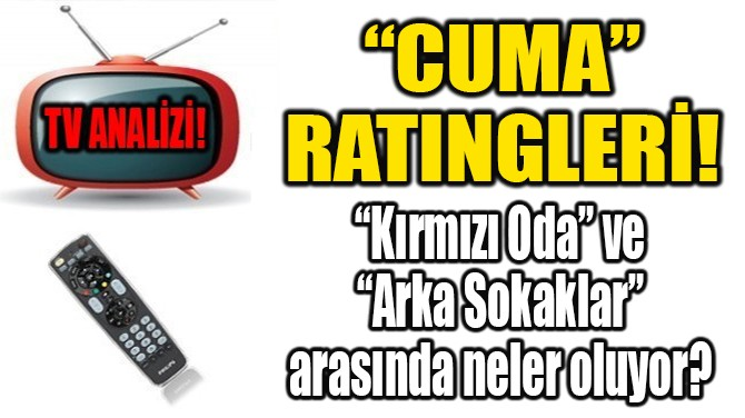 """CUMA"" RATINGLERİ!"
