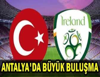 TÜRKİYE 1-0 İRLANDA ANTALYA'DA KARŞI KARŞIYA GELDİ!