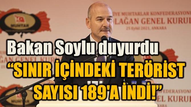 """""""SINIR İÇİNDEKİ TERÖRİST  SAYISI 189'A İNDİ!"""""""