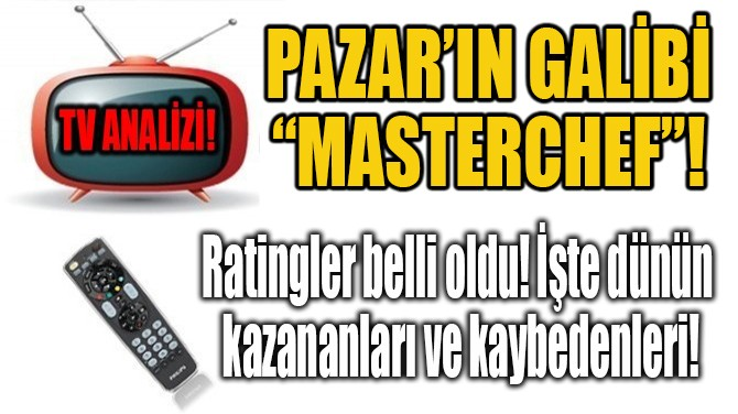"PAZAR'IN GALİBİ  ""MASTERCHEF""!"