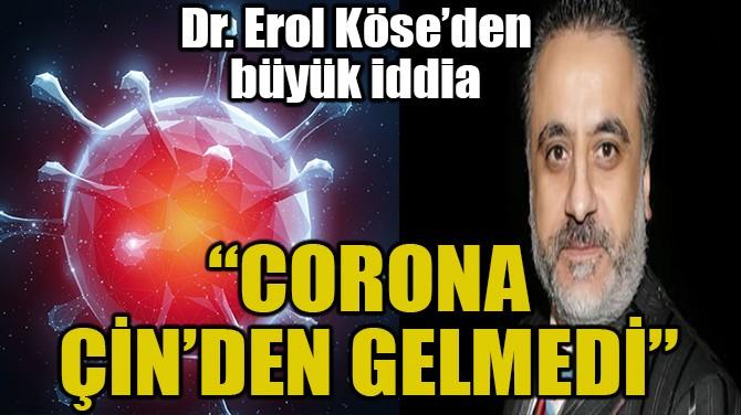 """""""CORONA ÇİN'DEN GELMEDİ, YILBAŞINDAN ÖNCE DE VARDI"""""""