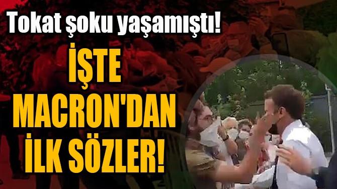 İŞTE MACRON'DAN  İLK SÖZLER!