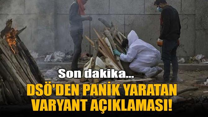 DSÖ'DEN PANİK YARATAN VARYANT AÇIKLAMASI!
