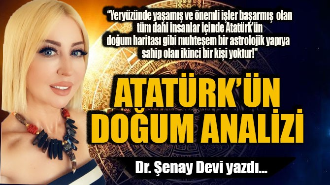 ATATÜRK'ÜN DOĞUM ANALİZİ!