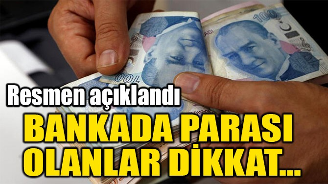 BANKADA PARASI  OLANLAR DİKKAT...
