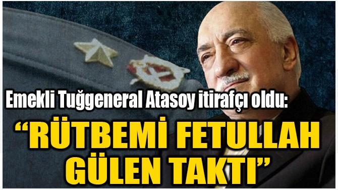 """""""RÜTBEMİ FETULLAH  GÜLEN TAKTI"""""""