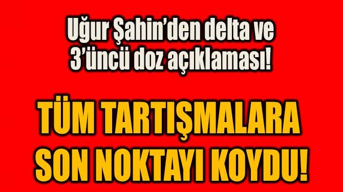 TÜM TARTIŞMALARA  SON NOKTAYI KOYDU!