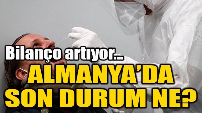 ALMANYA'DA  SON DURUM NE?