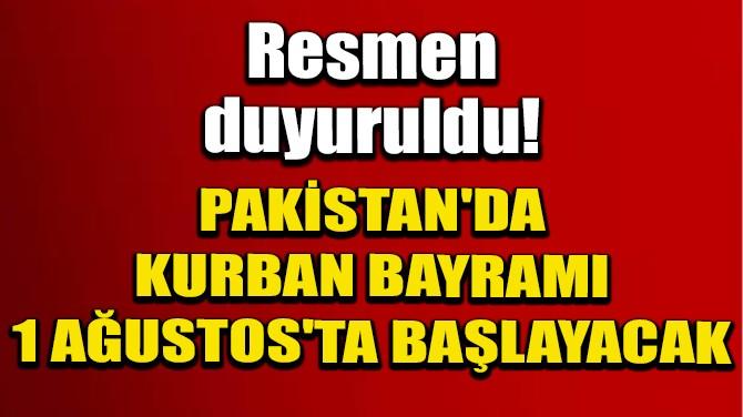 PAKİSTAN'DA KURBAN BAYRAMI 1 AĞUSTOS'TA BAŞLAYACAK