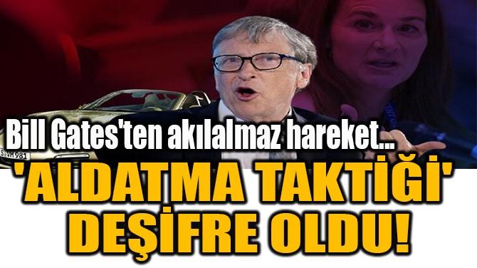 'ALDATMA TAKTİĞİ'  DEŞİFRE OLDU!