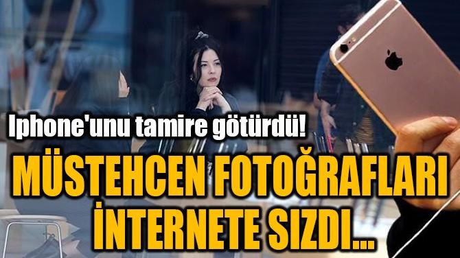 MÜSTEHCEN FOTOĞRAFLARI  İNTERNETE SIZDI...
