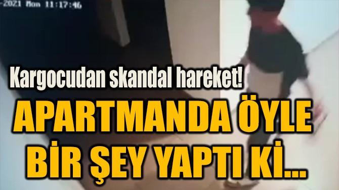 APARTMANDA ÖYLE  BİR ŞEY YAPTI Kİ...