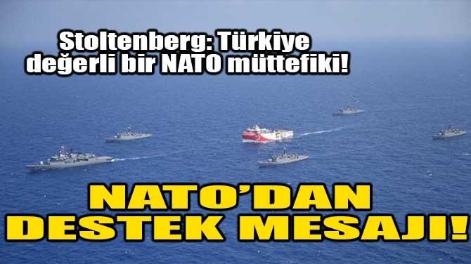 NATO'DAN DESTEK MESAJI!
