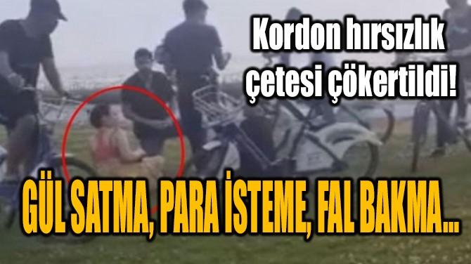 KORDON HIRSIZLIK ÇETESİ ÇÖKERTİLDİ!