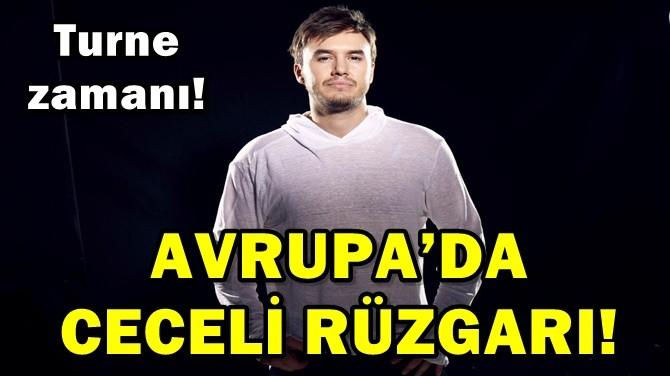 AVRUPA'DA  CECELİ  RÜZGARI!