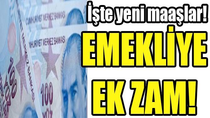EMEKLİYE EK ZAM!