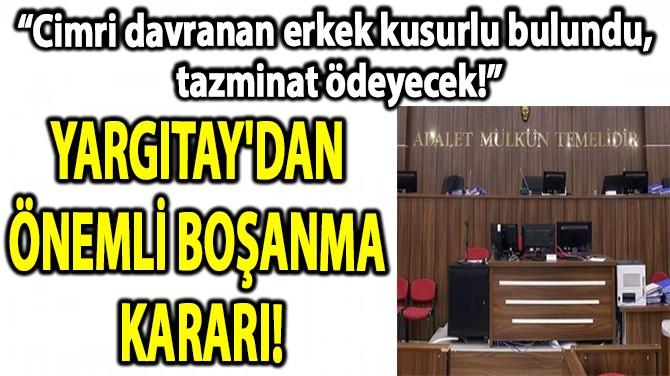YARGITAY EVLİLİKTE 'CİMRİLİĞİ' EKONOMİK ŞİDDET SAYDI!