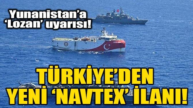 TÜRKİYE'DEN YENİ 'NAVTEX' İLANI!