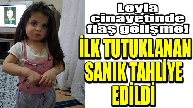 İLK TUTUKLANAN SANIK TAHLİYE EDİLDİ
